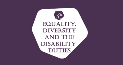 Equality, Diversity and the Disability Duties