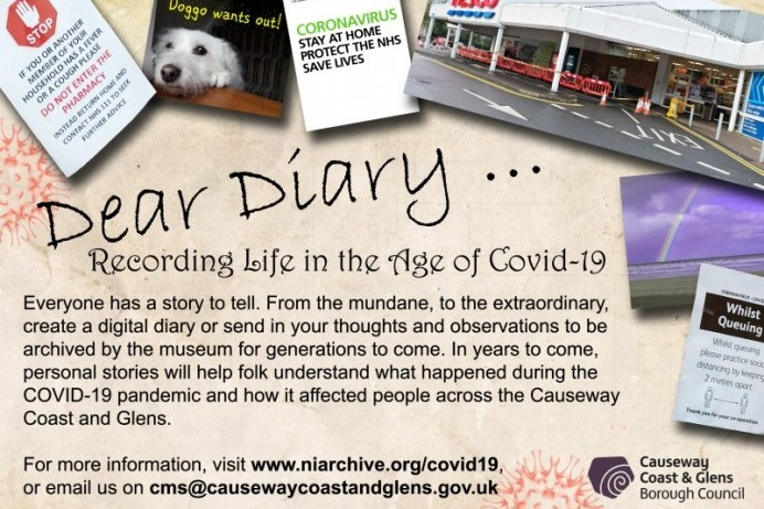 'Dear Diary' project launched by Causeway Coast and Glens Borough Council's Museum Services to document the coronavirus pandemic