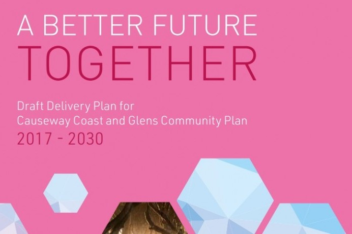 A Better Future Together -  View and comment on the draft Causeway Coast and Glens Community Plan