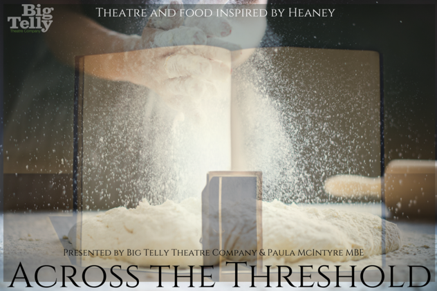 A Taste of Heaney brings food and theatre together at Flowerfield Arts Centre